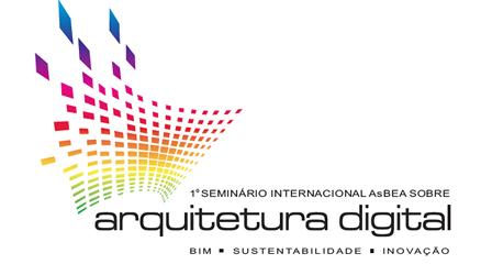 1º Seminario Internacional AsBEA de Arquitectura Digital: BIM, rendimiento e innovación